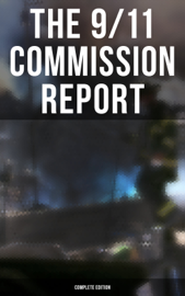 The 9/11 Commission Report: Complete Edition