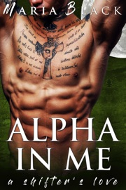 ALPHA IN ME: A SHIFTERS LOVE