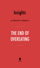 Insights on David A. Kessler's The End of Overeating by Instaread