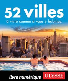 52 villes à vivre comme si vous y habitiez