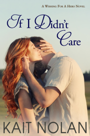 If I Didn't Care - Kait Nolan book summary