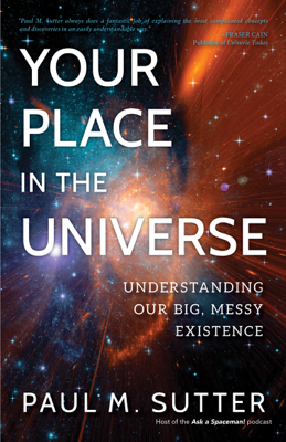 Your Place in the Universe - Paul M. Sutter book