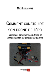 Comment construire son drone de zéro