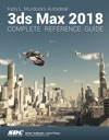Kelly L Murdocks Autodesk 3ds Max 2018 Complete Reference Guide