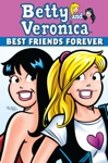 Betty  Veronica Best Friends Forever