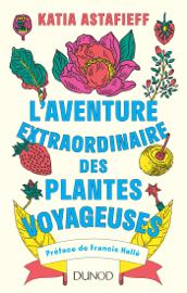 L'aventure extraordinaire des plantes voyageuses
