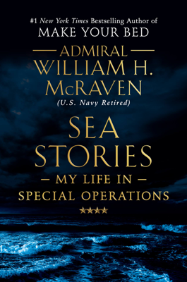 William H. Mcraven - Sea Stories book