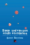 Sete Universos Nada Paralelos