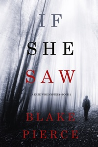 If She Saw (A Kate Wise Mystery—Book 2) Book Cover