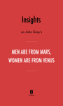 Insights on John Gray's Men Are from Mars, Women Are from Venus by Instaread