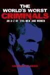The Worlds Worst Criminals