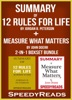 Summary of 12 Rules for Life: An Antidote to Chaos by Jordan B. Peterson + Summary of Measure What Matters by John Doerr