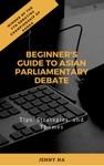 Beginners Guide To Asian Parliamentary Debate