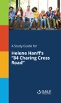 A Study Guide For Helene Hanffs 84 Charing Cross Road