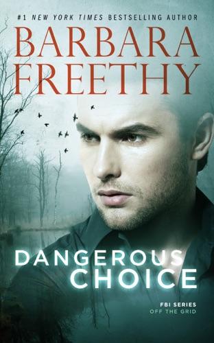 Barbara Freethy - Dangerous Choice