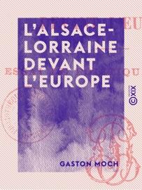 LALSACE-LORRAINE DEVANT LEUROPE