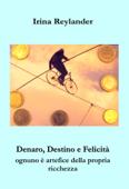 Denaro, Destino e Felicita – Ognuno è artefice della propria  richezza