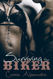 Surviving the Biker - Cassie Alexandra book summary
