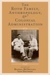 The Roth Family Anthropology And Colonial Administration