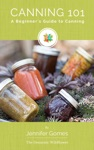 Canning 101 A Beginners Guide To Canning
