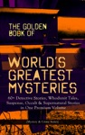 THE GOLDEN BOOK OF WORLDS GREATEST MYSTERIES  60 Detective Stories Whodunit Tales Suspense Occult  Supernatural Stories In One Premium Volume Mystery  Crime Anthology