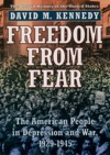 Freedom From Fear The American People In Depression And War 1929-1945