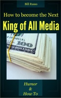 How to be the Next King of All Media
