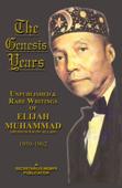The Genesis Years: Unpublished and Rare Writings of Elijah Muhammad 1959 - 1962