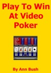 Play To Win At Video Poker