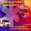 Street Stories NYC Ambulance Tales