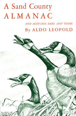 A Sand County Almanac: With Other Essays on Conservation from Round River - Aldo Leopold book