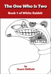 The One Who Is Two Book 1 Of White Rabbit