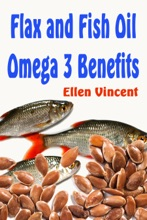 Flax and Fish Oil Omega 3 Benefits