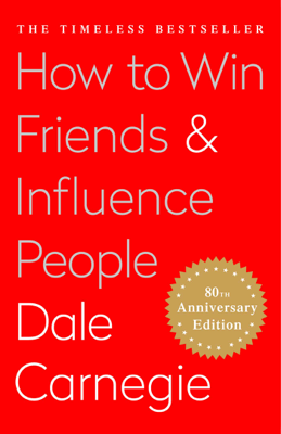 How To Win Friends & Influence People - Dale Carnegie book