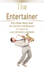 Download The Entertainer Pure Sheet Music Duet for Clarinet and Bassoon, Arranged by Lars Christian Lundholm
