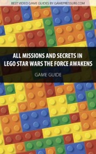 All Missions And Secrets In LEGO Star Wars The Force Awakens