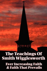 The Teachings of Smith Wigglesworth Book Cover