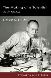 The Making of a Scientist: A Memoir book