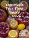 Your Whole Food Plant Based Kitchen