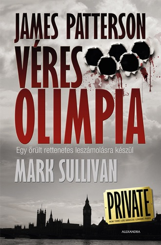James Patterson & Mark Sullivan - Véres olimpia
