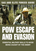POW Escape and Evasion: SAS & Elite Forces Guide