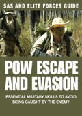 POW Escape and Evasion: SAS & Elite Forces Guide
