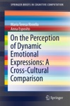On The Perception Of Dynamic Emotional Expressions A Cross-cultural Comparison