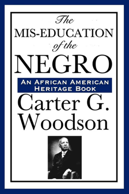 The Mis-Education of the Negro - Carter G. Woodson book