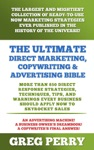 The Ultimate Direct Marketing Copywriting  Advertising Bible More Than 850 Direct Response Strategies Techniques Tips And Warnings Every Business Should Apply Now To Skyrocket Sales