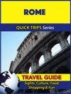 Rome Travel Guide Quick Trips Series