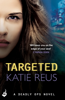 Katie Reus - Targeted: Deadly Ops Book 1 (A series of thrilling, edge-of-your-seat suspense) artwork