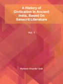 A History of Civilization In Ancient India, Based On Sanscrit Literature