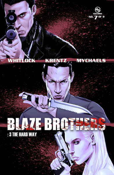 Blaze Brothers No. 7 - 3 The Hard Way