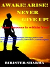 Awake  Arise Never Give UpYour Success Is Within YouBoost Your Lost Strengthenergypowerself-esteemself-confidenceself-believeself-disciplineself-controlhopesdreams Never Say Die Spiritmotivation And Inspiration